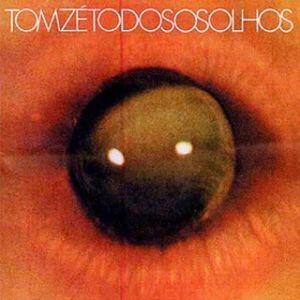 """O eterno tropicalista Tom Zé e seu """"Todos os Olhos"""" (afinal era ou não era o close de um terceiro olho na capa?)."""