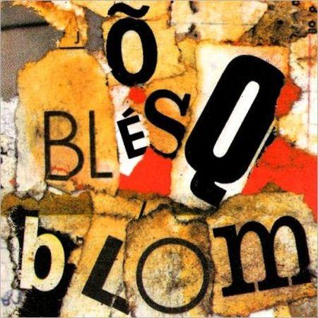 õ-blésq-blom